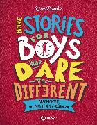 Cover-Bild zu More Stories for Boys Who Dare to be Different - Geschichten, die dein Leben verändern (eBook) von Brooks, Ben