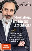 Cover-Bild zu »Gestatten, ich bin ein Arschloch.« von Hagemeyer, Pablo