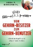 Cover-Bild zu Birkenbihl, Vera F.: Vom Gehirn-Besitzer zum Gehirn-Benutzer (eBook)