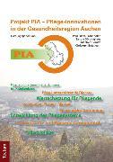 Cover-Bild zu PIA - Pflege-Innovationen in der Gesundheitsregion Aachen (eBook) von Frohnhofen, Fuchs (Hrsg.)