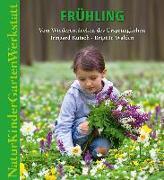 Cover-Bild zu Natur-Kinder-Garten-Werkstatt: Frühling von Kutsch, Irmgard