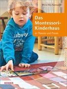 Cover-Bild zu Das Montessori-Kinderhaus in Theorie und Praxis von Kley-Auerswald, Maria