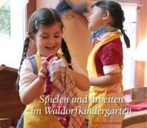 Cover-Bild zu Spielen und arbeiten im Waldorfkindergarten von Jaffke, Freya