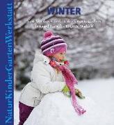 Cover-Bild zu Natur-Kinder-Garten-Werkstatt: Winter von Kutsch, Irmgard