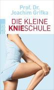 Cover-Bild zu Die kleine Knieschule von Grifka, Joachim