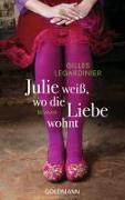 Cover-Bild zu Julie weiß, wo die Liebe wohnt von Legardinier, Gilles