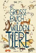 Cover-Bild zu Das große Buch der wilden Tiere von Zommer, Yuval (Illustr.)