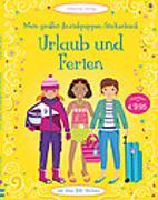 Cover-Bild zu Mein großes Anziehpuppen-Stickerbuch: Urlaub und Ferien von Watt, Fiona
