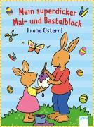Cover-Bild zu Mein superdicker Mal- und Bastelblock. Frohe Ostern! von Beurenmeister, Corina (Illustr.)