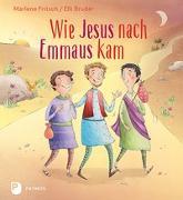 Cover-Bild zu Wie Jesus nach Emmaus kam von Fritsch, Marlene