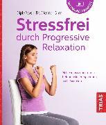 Cover-Bild zu Stressfrei durch Progressive Relaxation (eBook) von Ohm, Dietmar