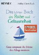 Cover-Bild zu Das kleine Buch der Ruhe und Gelassenheit von Davis Bush, Ashley