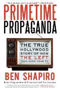 Cover-Bild zu Primetime Propaganda von Shapiro, Ben