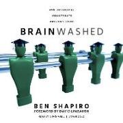 Cover-Bild zu Brainwashed: How Universities Indoctrinate America's Youth von Shapiro, Ben
