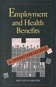 Cover-Bild zu Employment and Health Benefits: A Connection at Risk von Institute of Medicine