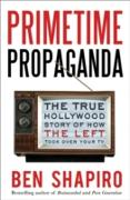 Cover-Bild zu Primetime Propaganda (eBook) von Shapiro, Ben
