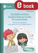Cover-Bild zu Einfallsreicher Englischunterricht Grundschule (eBook) von Sarrach, Denise