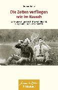 Cover-Bild zu Die Zeiten verfliegen wie im Rausch (eBook) von Köhler, Thomas