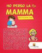 Cover-Bild zu Ho Perso La Mia Mamma! von Activity Crusades