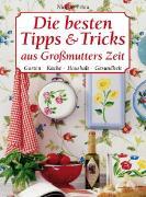Cover-Bild zu Die besten Tipps & Tricks aus Grossmutters Zeit
