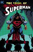 Cover-Bild zu Jurgens, Dan: Superman: The Trial of Superman 25th Anniversary Edition