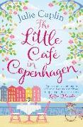 Cover-Bild zu Little Cafe in Copenhagen (Romantic Escapes, Book 1) (eBook) von Caplin, Julie