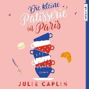 Cover-Bild zu Die kleine Patisserie in Paris (Audio Download) von Caplin, Julie