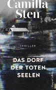 Cover-Bild zu Das Dorf der toten Seelen von Sten, Camilla