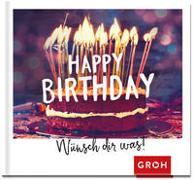 Cover-Bild zu Happy Birthday - Wünsch dir was! von Groh Redaktionsteam (Hrsg.)
