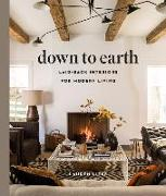 Cover-Bild zu Down to Earth: Laid-back Interiors for Modern Living