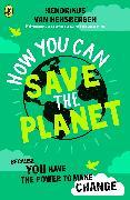 Cover-Bild zu How You Can Save the Planet von van Hensbergen, Hendrikus