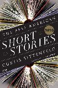 Cover-Bild zu The Best American Short Stories 2020 von Sittenfeld, Curtis (Hrsg.)