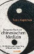 Cover-Bild zu Das große Buch der chinesischen Medizin von Kaptchuk, Ted J.