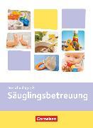 Cover-Bild zu Kinderpflege, Gesundheit und Ökologie / Hauswirtschaft / Säuglingsbetreuung / Sozialpädagogische Theorie und Praxis, Säuglingsbetreuung, Themenband von Diekert, Katrin
