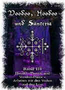 Cover-Bild zu Voodoo, Hoodoo & Santería - Band 3 Hoodoo Theorie und Voodoo-Praxis - Arbeiten mit den Vodun und den Loas (eBook) von Lysir, Frater