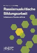 Cover-Bild zu Rassismuskritische Bildungsarbeit (eBook) von Fereidooni, Karim (Hrsg.)