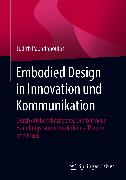 Cover-Bild zu Embodied Design in Innovation und Kommunikation (eBook) von Papadopoulos, Judith