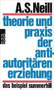 Cover-Bild zu Theorie und Praxis der antiautoritären Erziehung von Neill, Alexander Sutherland