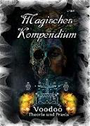 Cover-Bild zu Magisches Kompendium - Voodoo - Theorie und Praxis (eBook) von Lysir, Frater