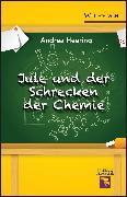 Cover-Bild zu Jule und der Schrecken der Chemie (eBook) von Heering, Andrea