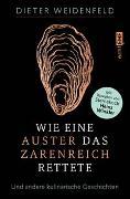 Cover-Bild zu Wie eine Auster das Zarenreich rettete von Weidenfeld, Dieter