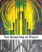 Cover-Bild zu The Other Side of Violet von Fucaloro, Thomas (Hrsg.)