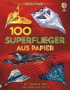 Cover-Bild zu 100 Superflieger aus Papier von Wheatley, Abigail