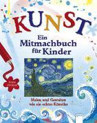 Cover-Bild zu KUNST - Ein Mitmachbuch für Kinder von Dickins, Rosie