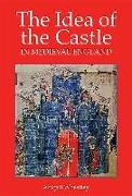 Cover-Bild zu Idea of the Castle in Medieval England von Wheatley, Abigail