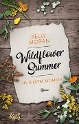 Cover-Bild zu Wildflower Summer - In diesem Moment von Moran, Kelly