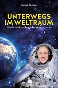 Cover-Bild zu Unterwegs im Weltraum von Grömer, Gernot