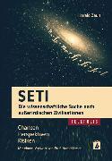 Cover-Bild zu SETI - Die wissenschaftliche Suche nach außerirdischen Zivilisationen von Zaun, Harald