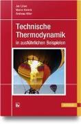 Cover-Bild zu Technische Thermodynamik in ausführlichen Beispielen von Löser, Jan
