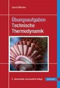 Cover-Bild zu Übungsaufgaben Technische Thermodynamik von Wilhelms, Gernot